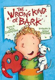 The Wrong Kind of Bark by Julia Donaldson image