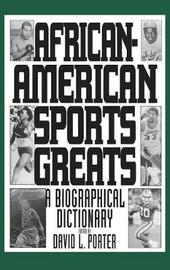 African-American Sports Greats by David L Porter