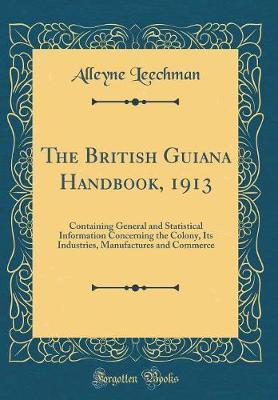The British Guiana Handbook, 1913 by Alleyne Leechman image