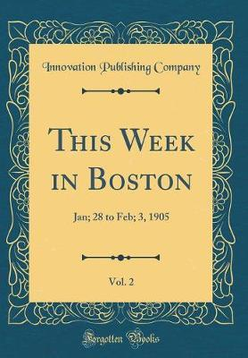 This Week in Boston, Vol. 2 by Innovation Publishing Company image