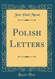 Polish Letters (Classic Reprint) by Jean Paul Marat image