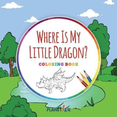 Where Is My Little Dragon? - Coloring Book by Ingo Blum