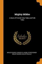 Mighty Mikko by Bruce Rogers