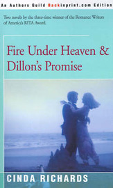 Fire Under Heaven & Dillon's Promise by Cinda Richards image
