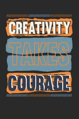 Creativity takes Courage by Values Tees
