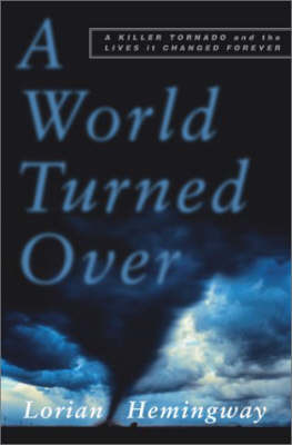 A World Turned over: The Killer Tornado of 1966 and the Lives it Changed Forever by Lorian Hemingway image