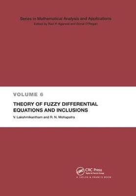 Theory of Fuzzy Differential Equations and Inclusions by V Lakshmikantham