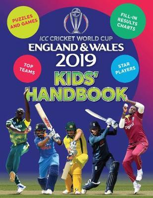 ICC Cricket World Cup England & Wales 2019 Kids' Handbook by Clive Gifford