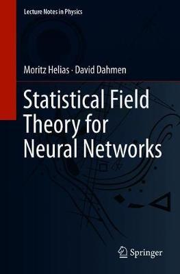 Statistical Field Theory for Neural Networks by Moritz Helias