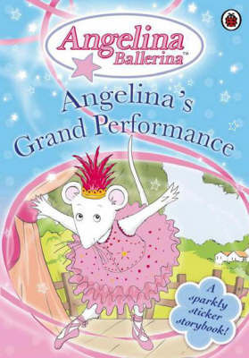 Angelina's Grand Performance: A Sparkly Sticker Storybook image