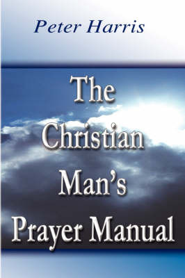 The Christian Man's Prayer Manual by Peter Harris image