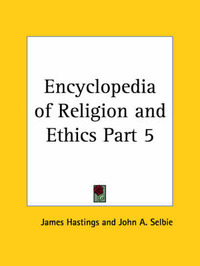 Encyclopedia of Religion & Ethics (1908): v. 5 by James Hastings image