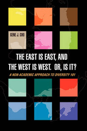 The East Is East, and the West Is West. Or, Is It? by Gene J Cho