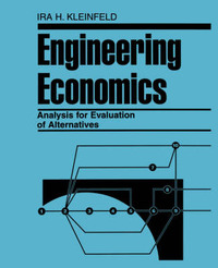Engineering Economics Analysis for Evaluation of Alternatives by Ira H. Kleinfeld image