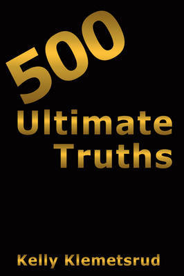 500 Ultimate Truths by Kelly Klemetsrud image
