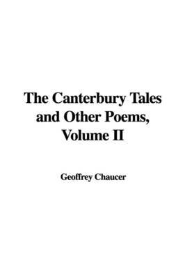 The Canterbury Tales and Other Poems, Volume II by Geoffrey Chaucer image