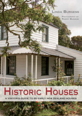 Historic Houses: A Visitor's Guide to Early New Zealand by Linda Burgess