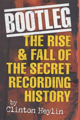 Bootleg! by Clinton Heylin