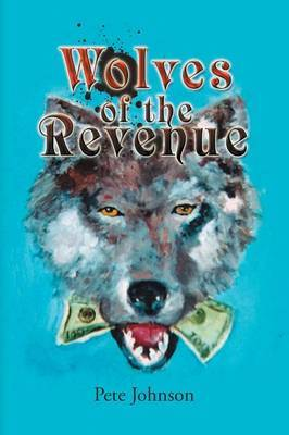 Wolves of the Revenue by Pete Johnson image