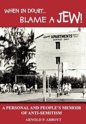 When in Doubt... Blame a Jew! by Arnold P Abbott image
