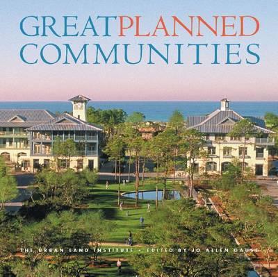 Great Planned Communities by Jo Allen Gause