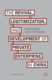 The Revival, Legitimization, and Development of Private Enterprise in China by Z. Chen