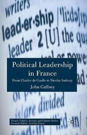Political Leadership in France by J. Gaffney