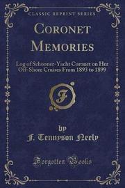 Coronet Memories by F Tennyson Neely