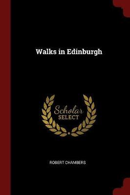 Walks in Edinburgh by Robert Chambers image