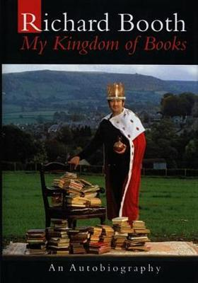 My Kingdom of Books by Richard Booth image