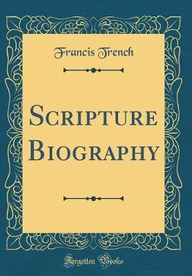 Scripture Biography (Classic Reprint) by Francis Trench