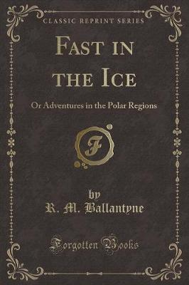 Fast in the Ice by Robert Michael Ballantyne image