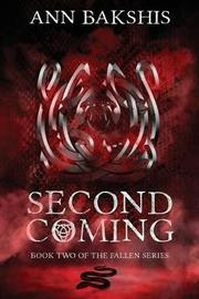 Second Coming (Book 2 in the Fallen Series) by Ann Bakshis