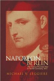 Napoleon and Berlin by Michael V Leggiere