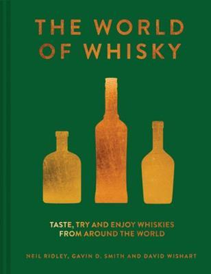 The World of Whisky by Neil Ridley