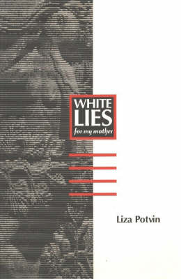 White Lies: (For My Mother) by Liza Potvin image