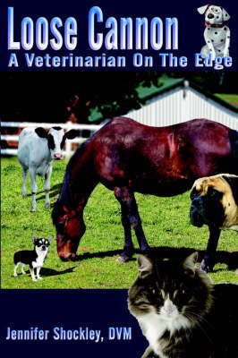 Loose Cannon: A Veterinarian on the Edge by Jennifer Shockley image