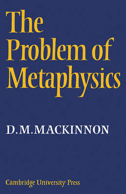 The Problem of Metaphysics by D.M. Mackinnon image