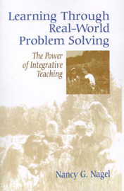 Learning Through Real-World Problem Solving by Nancy G. Nagel image