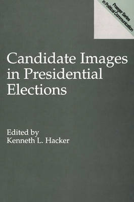 Candidate Images in Presidential Elections by Kenneth L. Hacker image