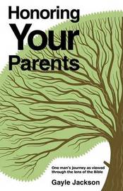 Honoring Your Parents by Gayle Jackson