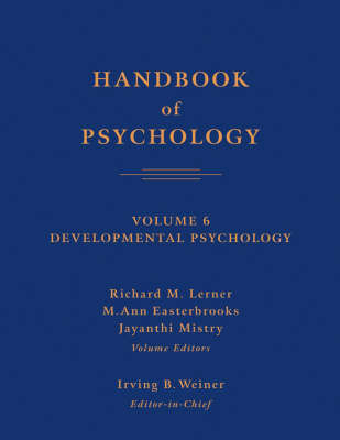Handbook of Psychology: v. 6: Developmental Psychology