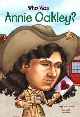 Who Was Annie Oakley? by Stephanie Spinner image