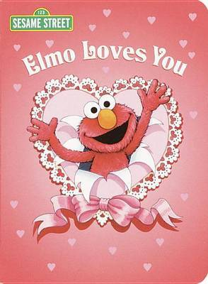 Elmo Loves You by Sarah Albee