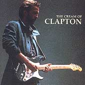 The Cream Of Clapton by Eric Clapton