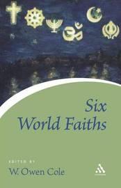 Six World Faiths by W.Owen Cole image