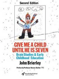 Give Me A Child Until He Is 7 by John Brierley image