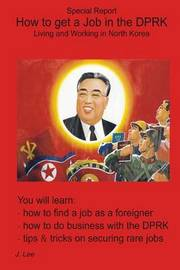 How to Get a Job in the Dprk by J Lee