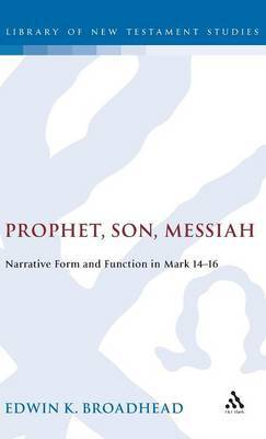 Prophet, Son, Messiah by Edwin K. Broadhead