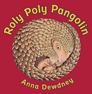 Roly Poly Pangolin by Anna Dewdney image